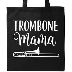 Trombone player gift for Mom on Mothers Day or for marching band season has instrument and Trombone Mama quote on a Tote Bag. $15.99 www.schoolmusictshirts.com