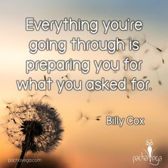 """""""Everything you're going through is preparing you for what you asked for."""" - Billy Cox #pachavega  #rawwisdom #mantra #positivity #healthylivingtips  #healthylivingjourney #wellness #holistichealth #livelaughlove #rawwholeplantbased #poweredbyplants #wholefoodslife #lifequotes  #selflove #awesomewisdom #synchronicity #quotes"""