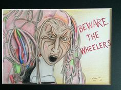 Beware the Wheelers original colour pencil by maudster74art