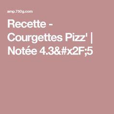 Recette - Courgettes Pizz' | Notée 4.3/5