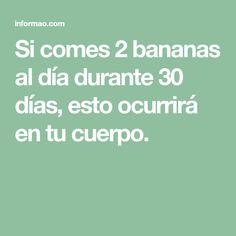 Si comes 2 bananas al día durante 30 días, esto ocurrirá en tu cuerpo.