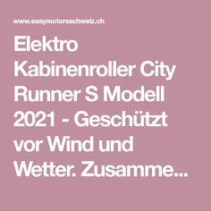 Elektro Kabinenroller City Runner S Modell 2021 - Geschützt vor Wind und Wetter. Zusammengebaut in der Schweiz ist unser Elektro Kabinenroller City Runner S Kabine, Switzerland, Vehicles, Scale Model