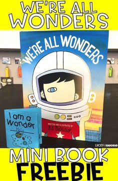 am a Wonder! You are a Wonder! We're All Wonders! Mini Book Freebie to use after reading We're All Wonders Book by R. PalacioMini Book Freebie to use after reading We're All Wonders Book by R. Wonder Novel, Wonder Book, Library Lessons, Library Ideas, Class Library, Teaching Reading, Teaching Tips, Reading Help, Reading Club
