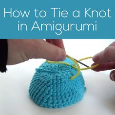 How to Tie a Knot in Amigurumi - a tutorial from Shiny Happy World and FreshStitches Crochet Stitches For Beginners, Crochet Stitches Patterns, Crochet Basics, Crochet Patterns Amigurumi, Crochet Dolls, Amigurumi Tutorial, Cute Crochet, Crochet Crafts, Crochet Projects