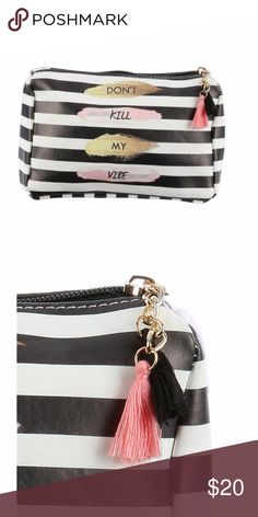 Makeup  Accessory Don't Kill My Vibe bag Makeup  ACCESSORY Don't Kill My Vibe PRINT VINYL POUCH WALLET WITH ZIPPER TASSEL CHARM   ONE SIZE 7 INCH WIDE 5 INCH TALL 2 INCH #schoolsupplies #fallstyle #backtoschool #ootd #outfitoftheday Happy Organics Bag Bags Cosmetic Bags & Cases