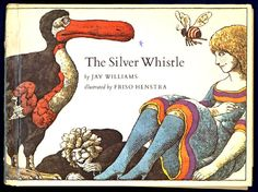 1971 The Silver Whistle by Jay Williams Outrageous Illustrated by Friso Henstra