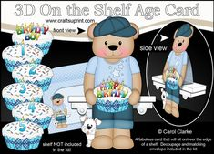 **COMING SOON** -  This Cute Little Teddy Bear On the Shelf Birthday Cake with Ages Card kit will be available here within 2 hours - http://www.craftsuprint.com/carol-clarke/?r=380405