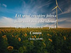 Quotes about Let your creative juices flow and don't be afraid to take chances! - Joel Comm   with images background, share as cover photos, profile pictures on WhatsApp, Facebook and Instagram or HD wallpaper - Best quotes