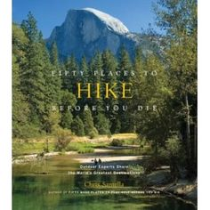Fifty Places To Hike Before You Die. n this beautiful guide from author Chris Santella, outdoor experts reveal their picks for fifty of the world's greatest hiking destinations.