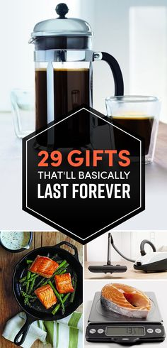 29 Amazing Gifts That'll Basically Last Forever