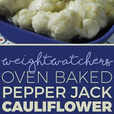 Weight Watchers Oven Baked Pepper Jack Cauliflower