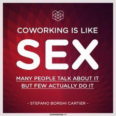 Coworking is like sex... via @CoworkingCroatia: https://www.facebook.com/deskmag.coworking/photos/pb.186275991402080.-2207520000.1418864067./965215653508106/?type=1&theater