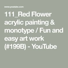 111_Red Flower acrylic painting & monotype / Fun and easy art work (#199B) - YouTube Easy Art, Simple Art, Using Acrylic Paint, Red Flowers, Printmaking, Art Work, Youtube, Fun, Painting