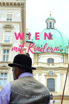 Sieben Dinge, die ihr in Wien mit Kindern tun müsst! #Wien #Städtereise #Fiaker Vienna, World, Travel Europe, Peace, The World