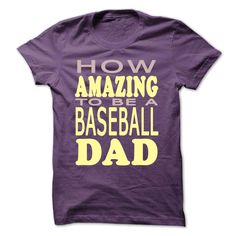 How amazing to be a Baseball Dad, Order HERE ==> https://www.sunfrog.com/Sports/How-amazing-to-be-a-Baseball-Dad-Purple-43565442-Guys.html?41088 #baseball #baseballlovers