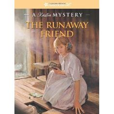 The Runaway Friend: A Kirsten Mystery (American Girl Mysteries) (Paperback)