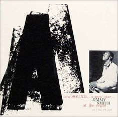 """Jimmy Smith: A New Sound - A New Star Label: Blue Note 1512 12"""" LP 1956 Design: Reid Miles Photo: Francis Wolff"""
