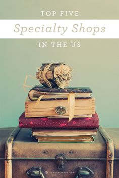 Travel to some of these great specialty stores that have really mastered their respective crafts.