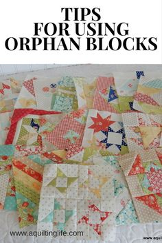 Tips for Using Orphan Blocks | A Quilting Life - a quilt blog