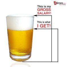 Similarty between my salary & Beer.