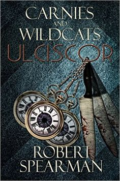 Amazon.com: Carnies and Wildcats: Ulciscor eBook: Robert Spearman: Kindle Store