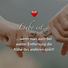 Liebe ist... wenn man auch bei weiter Entfernung die Nähe des anderen spürt!