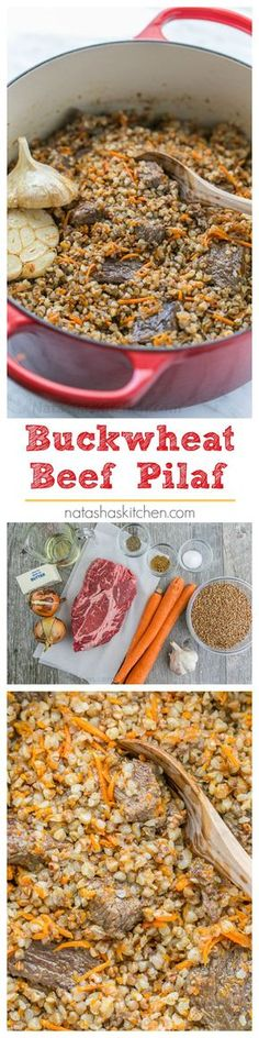 Buckwheat is a total superfood. I love this buckwheat recipe the most! Buckwheat Pilaf with fall-apart tender beef - simple and excellent dish. You'll be running back for refills!   natashaskitchen.com
