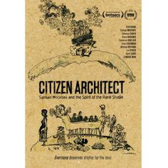 The 30 Architecture Docs To Watch In 2013 | ArchDaily Citizen Architect: Samuel Mockbee and the Spirit of the Rural Studio