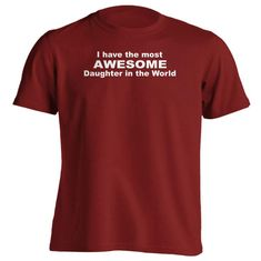 I Have The Most AWESOME Daughter In The World - Grey - Small - Shirt Sleeve T-Shirt