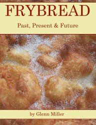 Indian fry bread recipes are a tradition from the Ojibwe heritage.  Minnesota fry bread with a basic recipe and several variations.