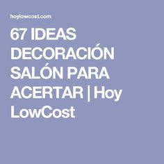 67 IDEAS DECORACIÓN SALÓN PARA ACERTAR   Hoy LowCost