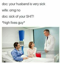 Your Husband Is Very Sick - Funny Memes. The Funniest Memes worldwide for Birthdays, School, Cats, and Dank Memes - Meme Memes Humor, Dark Humour Memes, Rn Humor, 420 Memes, Humor Videos, Humor Quotes, Funny Humor, Life Quotes, Stupid Funny