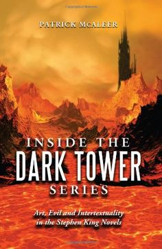 Inside the Dark Tower Series: Art, Evil and Intertextuali...