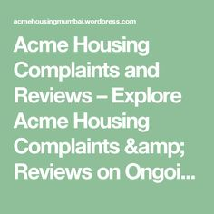 Acme Housing Complaints and Reviews – Explore Acme Housing Complaints & Reviews on Ongoing Projects