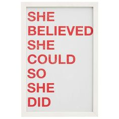 Pottery Barn She Believed She Could So She Did Framed Print ($99) ❤ liked on Polyvore featuring home, home decor, wall art, words, quotes, text, backgrounds, fillers, phrase and saying