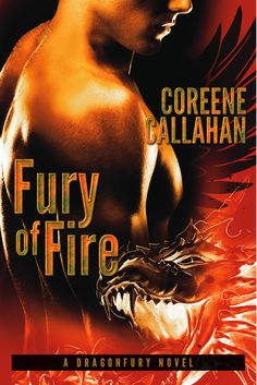 Fury of Fire (Dragonfury Novel, book 1) by Coreene Callahan. www.CoreeneCallahan.com