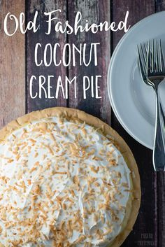Old Fashioned Coconut Cream Pie Recipe - A deliciously smooth and silky pie with an old fashioned flair. Comfort food at its finest!