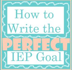 How to Write the Perfect IEP Goal | datanation
