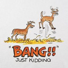 Deer Hunting Quotes Humor Rocky Mountain Second Season - What a bunch of @ Funny Shit, Haha Funny, Funny Cute, Funny Jokes, Funny Stuff, Funny Things, Random Stuff, Random Humor, Bad Humor