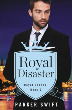 Release Day and Giveaway: Royal Disaster by Parker Swift