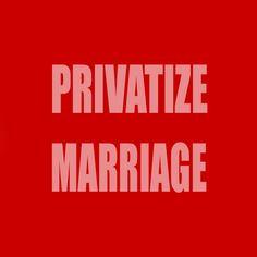 Don't legalize gay marriage. DE-legalize STRAIGHT marriage.