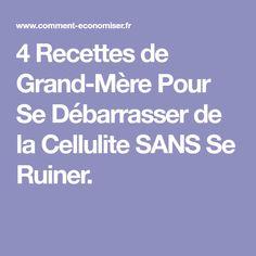 4 Recettes de Grand-Mère Pour Se Débarrasser de la Cellulite SANS Se Ruiner.