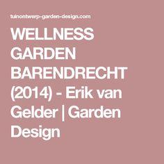 WELLNESS GARDEN BARENDRECHT (2014) - Erik van Gelder | Garden Design