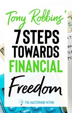 personal finance Tony Robbins 7 steps toward financial freedom and learning how to manage your money. Become debt free by learning how to pay off debt and save money. Tony Robbins, Financial Peace, Financial Success, Financial Planning, Financial Budget, Robert Kiyosaki, Steve Jobs, Ways To Save Money, Money Saving Tips