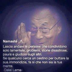 rinascerò geco a primavera Dalai Lama, Me Quotes, Motivational Quotes, Inspirational Quotes, Positive Quotes, Namaste, Ju Jitsu, Italian Quotes, Osho