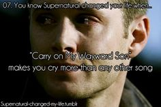 07. You know Supernatural changed your life when... | Submitted by: holleemcmurray