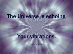 Vibrational Energy - Image result for Any thought of love will uplift the vibration of the Universe My long term illness is finally going away, and I think I might have found the love of my life.