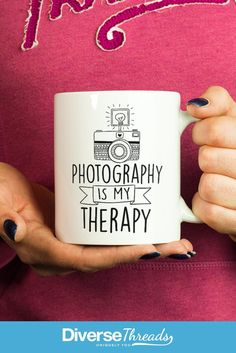 Photography is my therapy! Mug / cup. The perfect mug for anyone who loves photography. Get one here - https://diversethreads.com/products/photography-is-my-therapy