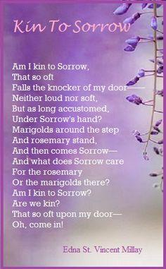 Kin to Sorrow.......Edna St. Vincent Millay