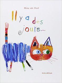 Amazon.fr - Il y a des jours... - Géraldine Elschner, Claire Teyras, Mies Van Hout - Livres